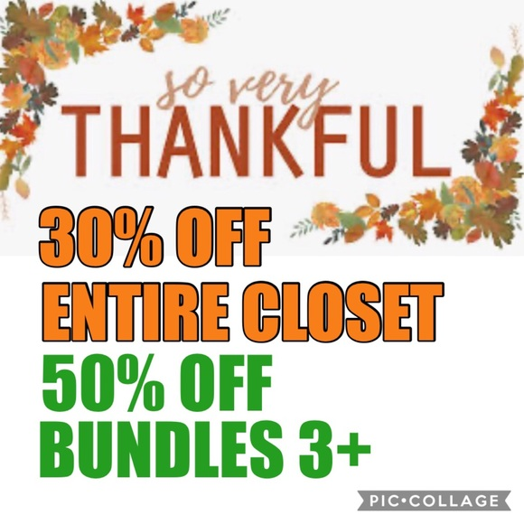 Other - 30% OFF ENTIRE CLOSET!!! OR 50% OFF BUNDLES OF 3+